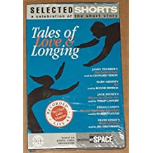Selected Shorts: Tales of Love and Longing vol. XI (audiobook)