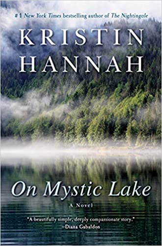 On Mystic Lake A Novel Amazon Fr Kristin Hannah Livres