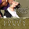 Golden Fancy Audiobook by Jennifer Blake Narrated by Christine Marshall