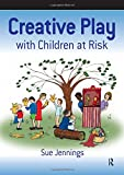 img - for Creative Play with Children at Risk (Speechmark Therapy Resource) book / textbook / text book