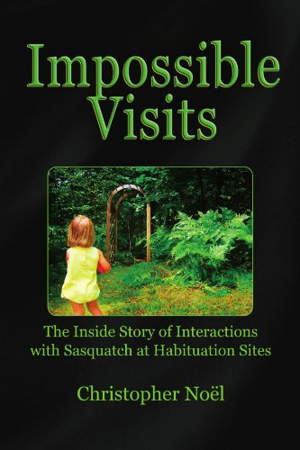 Impossible Visits:  The Inside Story of Interactions with Sasquatch at Habituation Sites