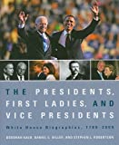 img - for The Presidents, First Ladies, and Vice Presidents: White House Biographies, 1789-2009 Paperback Edition book / textbook / text book