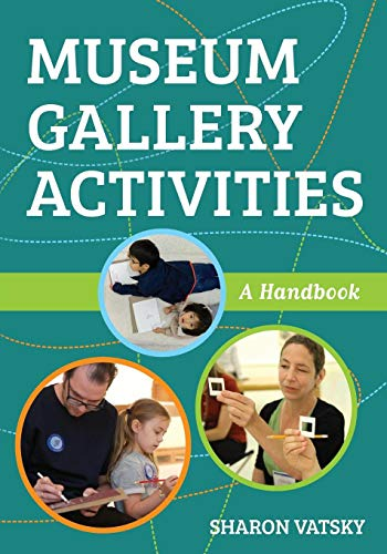 Museum Gallery Activities: A Handbook (American Alliance of Museums) por Sharon Vatsky