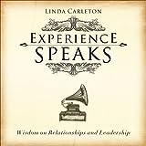 Experience Speaks, Linda Carleton, 1629021253