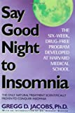 Say Good Night to Insomnia: The Six-Week, Drug-Free Program Developed...