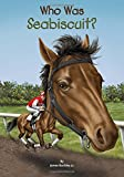 Who Was Seabiscuit? (Who Was?)