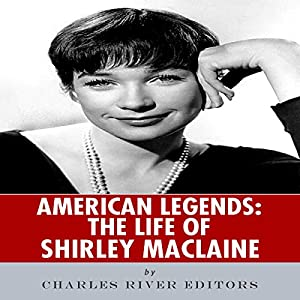 American Legends: The Life of Shirley MacLaine Audiobook