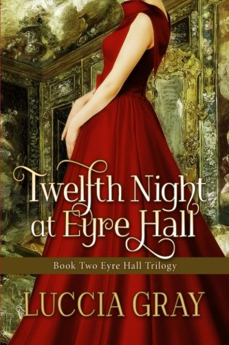 Download Twelfth Night at Eyre Hall: Book Two Eyre Hall Trilogy (The Eyre Hall Trilogy) (Volume 2) PDF