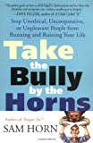 Take the Bully by the Horns, Sam Horn, 0312320221