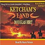 Ketcham's Land | Douglas Hirt