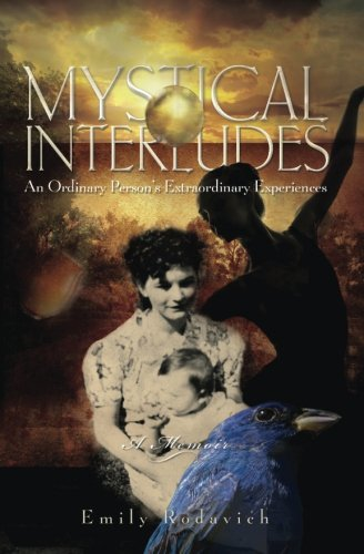 Mystical Interludes: An Ordinary Person's Extraordinary Experiences ebook