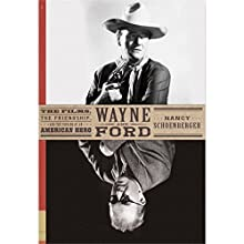 Wayne and Ford: The Films, the Friendship, and the Forging of an American Hero Audiobook by Nancy Schoenberger Narrated by Kimberly Farr