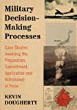 Military Decision-Making Processes, Kevin Dougherty, 0786477989