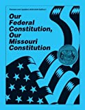 Our Federal Constitution, Our Missouri Constitution, Alex Schmidt and Steve Schmidt, 1892291002