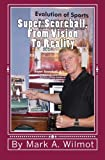 Super Scoreball, from Vision to Reality, Mark Wilmot, 1442153563