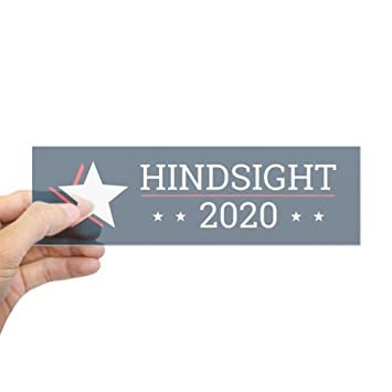 Cafepress hindsight 2020 election campaign bu bumper sticker 10x3 rectangle bumper