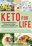 Keto for Life: 28 Day Fat-Fueled Approach to Weight Loss