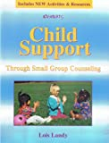 Child Support Through Small Group Counseling, Lois Landy, 1558640053
