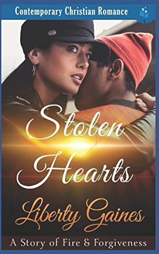 Books : Stolen Hearts - A Story of Fire & Forgiveness: Contemporary Christian Romance