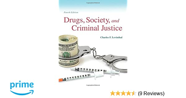 Drugs society and criminal justice 4th edition charles f drugs society and criminal justice 4th edition charles f levinthal 9780133802580 amazon books fandeluxe Images