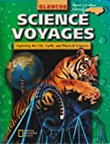 Glencoe McGraw Hill, Science Voyages 7th Grade Green Level North Carolina Edition, 2000 ISBN: 0028285816
