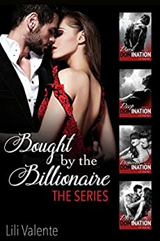 Bought by the Billionaire: The Complete Series by [Valente, Lili]