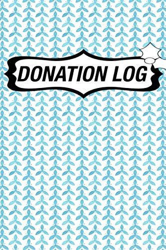 DONATION LOG: Charity Donation Log Book, Non-Profit Administration & Finance Record Book, Simple Bookkeeping, Church Donation Log Book, Church Administration Log Finance Record Logbook