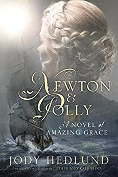 Newton and Polly: A Novel of Amazing Grace by [Hedlund, Jody]