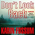 Don't Look Back Audiobook by Karin Fossum Narrated by David Rintoul