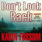 Don't Look Back   Karin Fossum