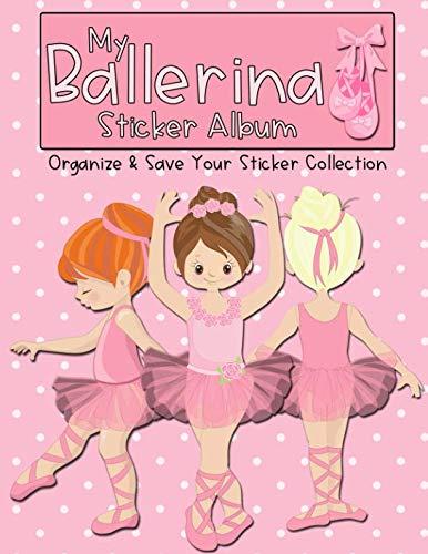 - My Ballerina Sticker Album: Organize & Save Your Sticker Collection