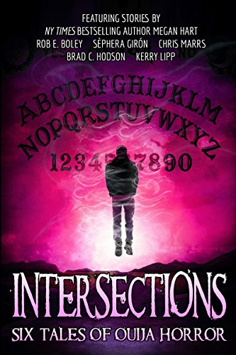 Intersections: Six Tales of Ouija Queasiness