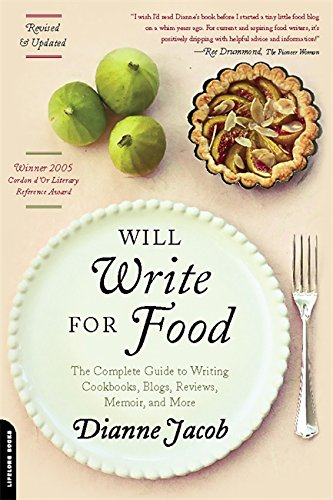 Will Write for Food: The Complete Guide to Writing Cookbooks, Blogs, Reviews, Memoir, and More (Will Write for Food: The Complete Guide to Writing Blogs,) by Da Capo Lifelong Books
