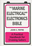 Marine Electrical and Electronics Bible, John C. Payne, 0924486724