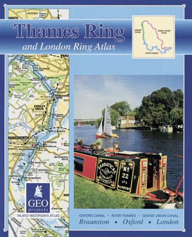 Thames ring and London ring atlas: Oxford Canal, River Thames, Grand Union Canal, Braunston, Oxford, London (Inland Waterways of Britain) ()