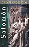 Salomón (Grandes biografías series) (Spanish Edition)