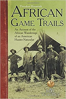 Book African Game-Trails (B&C Classics)