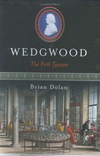 Wedgwood: The First Tycoon