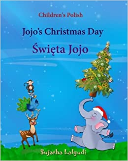 Children's Polish: Jojo's Christmas Day (Polish Bilingual): Children's Picture Book English-Polish (Bilingual Edition) (Polish Edition), Polish for ... Polish books for children: Jojo Series)