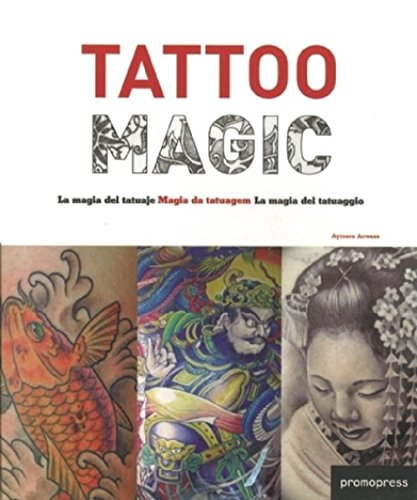 Tattoo Magic / La magia del tatuaje / Magia da tatuagem / La magia del tatuaggio (Inglese) Copertina flessibile – 20 set 2012 Laura Higes Castillo Aymara Arreaza Cristian Campos Promopress