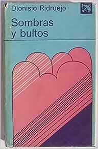 Sombras y bultos (Coleccion Ancora y delfin ; v. 525) (Spanish Edition