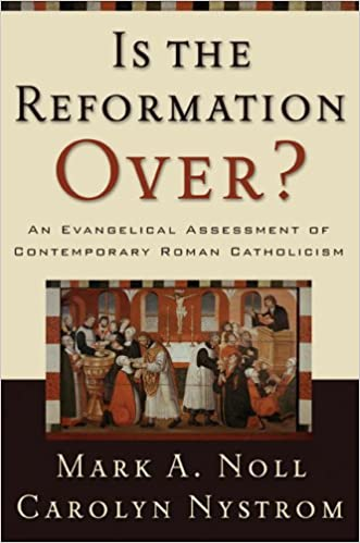 Book Is the Reformation Over?: An Evangelical Assessment of Contemporary Roman Catholicism