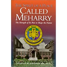 The Spirit of a Place Called Meharry:  The Strength of Its Past to Shape the Future