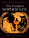 The Complete Sophocles: Volume I: The Theban Plays (Greek Tragedy in New Translations)