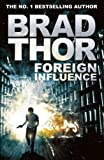 Front cover for the book Foreign Influence by Brad Thor