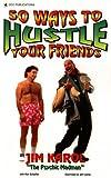 50 Ways to Hustle Your Friends, Jim Karol, 0918259789