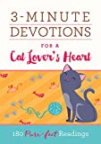 img - for 3-Minute Devotions for a Cat Lover's Heart: 180 Purr-fect Readings book / textbook / text book