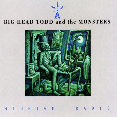 Midnight Radio (Big Head Todd And The Monsters Sister Sweetly)