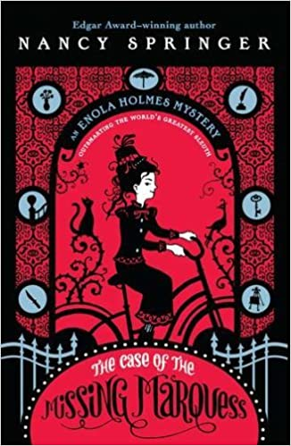 By Nancy Springer - The Case of the Missing Marquess: An Enola Holmes Mystery (10.9.2007)