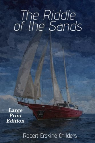 The Riddle of the Sands: Large Print Edition